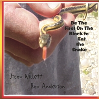 Ron Anderson and Jason Willett | Be The First On The Block To Eat The Snake
