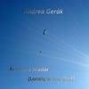 Andrea Gerak: Arva Az a Madar - Lonely Is the Bird