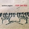 Andrea Pagani: For The Sea
