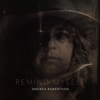 Andrea Robertson | Remind Myself