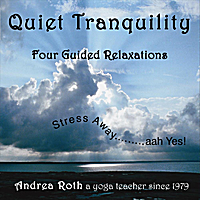 Andrea Roth | Quiet Tranquility: Guided Relaxations for Busy People