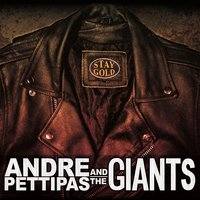 Andre Pettipas and the Giants | Stay Gold