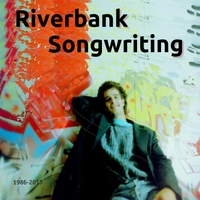 Various Artists | Riverbank Songwriting (1986 - 2013)