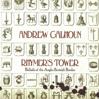 Andrew Calhoun | Rhymer's Tower: Ballads of the Anglo-Scottish Border