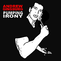 Andrew Ginsburg | Pumping Irony