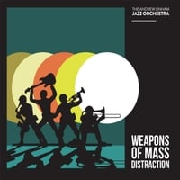Andrew Linham Jazz Orchestra | Weapons of Mass Distraction