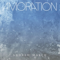 Andrew March | Amoration