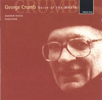 ANDREW RUSSO: George Crumb/Voice of ...