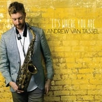 Andrew Van Tassel | It's Where You Are