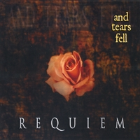 And Tears Fell | Requiem