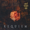 And Tears Fell: Requiem