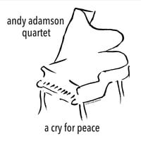 Andy Adamson Quartet | A Cry for Peace