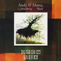 Andy Armstrong & Marta Bayly | Open Sea