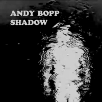 Andy Bopp | Shadow