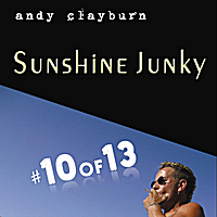 Andy Clayburn | #10 of 13, Sunshine Junkie