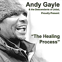 Andy Gayle & The Descendants of Jubal | The Healing Process