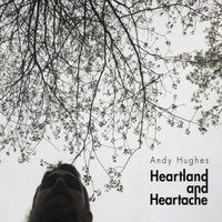 Andy Hughes | Heartland and Heartache