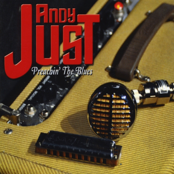 Andy Just | Preachin' The Blues | CD Baby Music Store