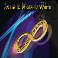Andy & Marsha White: Friends Forever