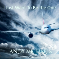 Andy Michaels | I Just Want to Be the One