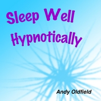 Andy Oldfield | Sleep Well Hypnotically