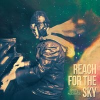 Andy Roberts | Reach for the Sky