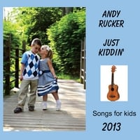 Andy Rucker | Just Kiddin'