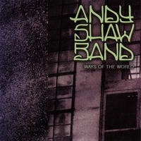 Andy Shaw Band - Ways of the World