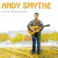 ANDY SMYTHE: Love Unspoken