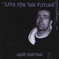 Andy Smythe | Live for the Future