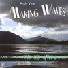 Andy Vine: Making Waves