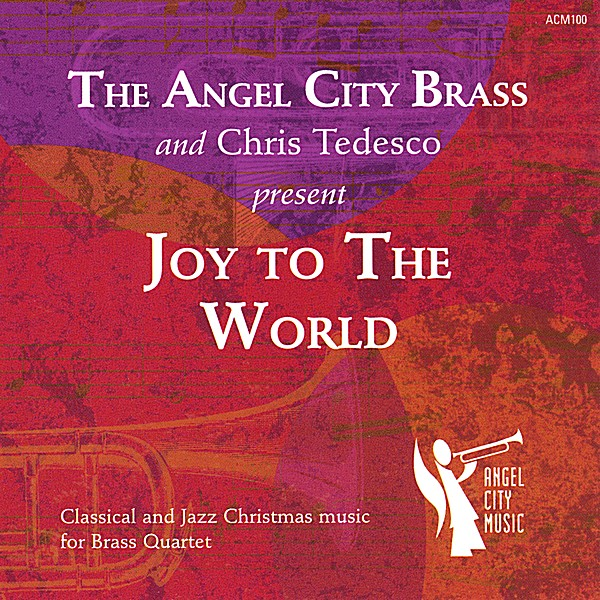 chris tedesco trumpet the angel city brass joy to the world cd baby music store