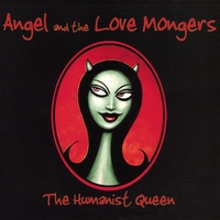 Angel and the Love Mongers | The Humanist Queen