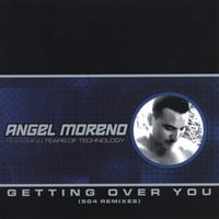 Angel Moreno | Getting Over You (504 Remixes)