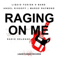 Liquid Fusion® Band | Raging On Me (Radio Release)