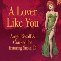 Angel Rissoff & Cracked Ice | A Lover Like You