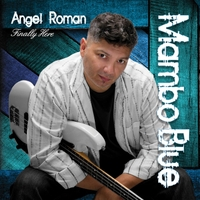 Angel Roman & Mambo Blue | Finally Here