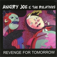 Angry Joe & the Relatives | Revenge for Tomorrow