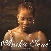 Anika Tene' | My Prayer