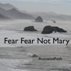 Animatedfaith: Fear Fear Not Mary
