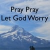 Animatedfaith: Pray Pray Let God Worry