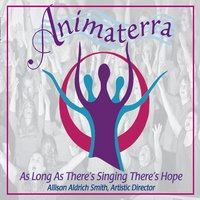 Animaterra | As Long as There's Singing There's Hope