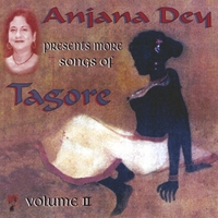 ANJANA DEY: Anjana Dey Presents More Songs From Tagore. Vol.II