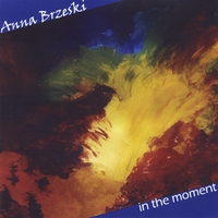 Anna Brzeski | In the Moment