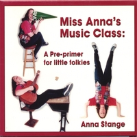 Anna Stange | Miss Anna's Music Class: a pre-primer for little folkies