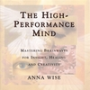 ANNA WISE: The High Performance Mind