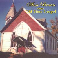 Ann Brown | Ann Brown Sings Old Time Gospel