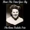 The Anne Fadale Trio: How the Time Goes By