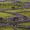 Anne Feeney: Enchanted Way
