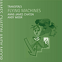 Anne James Chaton & Andy Moor | Transfer/3 Flying Machines